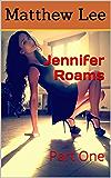 Jennifer Roams: Part One