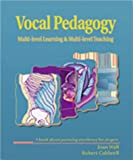 Vocal Pedagogy : Multi-Level Teaching and Multi-Level Learning, Wall, Joan and Caldwell, Robert, 187776194X