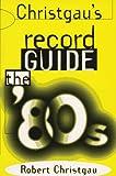 Christgau's Record Guide, Robert Christgau, 0306805820