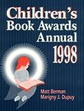 Children's Book Awards Annual 1998, Matt Berman and Marigny J. Dupuy, 1563086492
