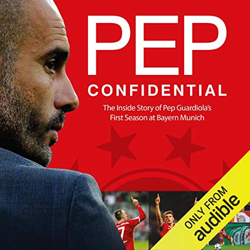 (Pep Confidential: Inside Guardiola's First Season at Bayern Munich)