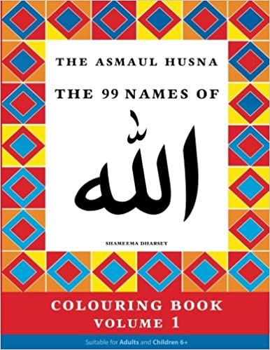 Amazon com: The Asmaul Husna Colouring Book Volume 1: The 99