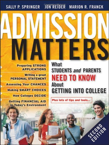 Admission Matters: What Students and Parents Need to Know About Getting into College