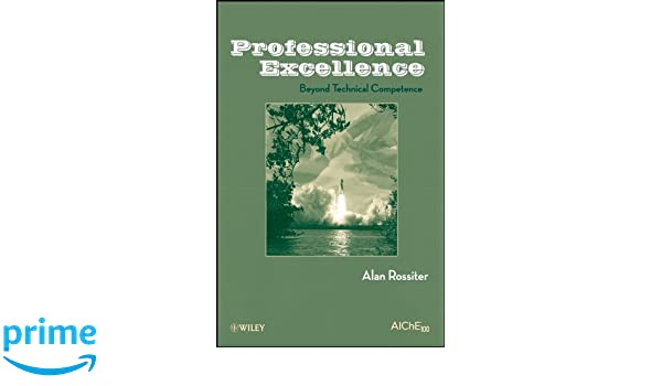 Professional Excellence: Beyond Technical Competence