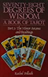 Seventy-Eight Degrees of Wisdom, Rachel Pollack and R Curtis, 0850303397