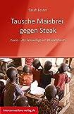 Tausche Maisbrei gegen Steak: Kenia - Als Freiwillige im Waisenheim (Jobs, Praktika, Studium)
