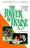 The Power of Praise, Kenneth A. Erickson, 0570039258