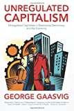 Unregulated Capitalism, George Gaasvig, 1483980499
