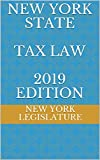 NEW YORK STATE TAX LAW 2019 EDITION