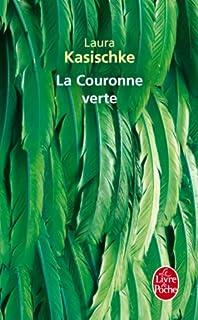 La couronne verte, Kasischke, Laura