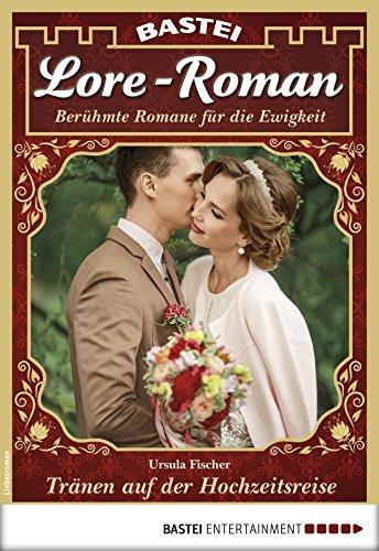 Lore-Roman 34 - Liebesroman: Tränen auf der Hochzeitsreise (German Edition)