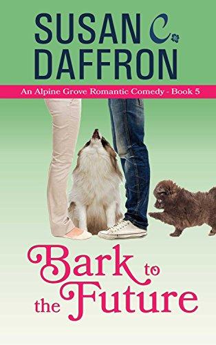 (Bark to the Future (An Alpine Grove Romantic Comedy Book 5))