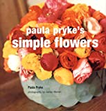 Paula Pryke's Simple Flowers, Paula Pryke, 1845972406