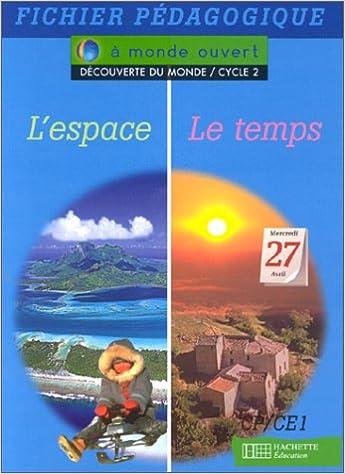 Livres gratuits A monde ouvert, découverte du monde : l'espace, le temps, cycle 2. Guide pédagogique pdf