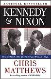 Books : Kennedy & Nixon: The Rivalry that Shaped Postwar America