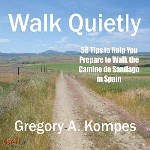 Pdf Outdoors Walk Quietly: 58 Tips to Help You Prepare to Walk the Camino de Santiago in Spain