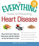 The Everything Guide to Preventing Heart Disease, Murdoc Khaleghi, 1440528209