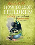 How to Cook Children, Martin Howard, 1843651793