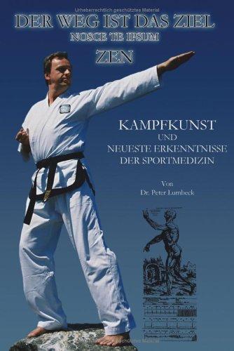 Der Weg ist das Ziel: Kampfkunst und neueste Erkenntnisse der Sportmedizin