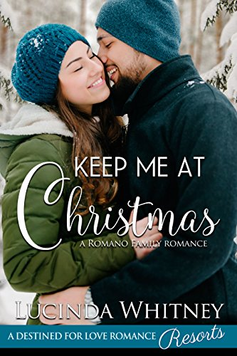 Keep Me At Christmas (Romano Family Book 4) by [Whitney, Lucinda ]