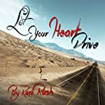 Let Your Heart Drive | Karli Rush
