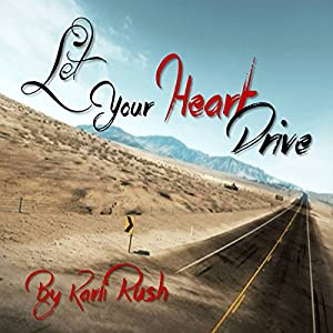 Let Your Heart Drive Audiobook
