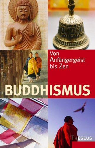 Buddhismus: Von Anfängergeist bis Zen