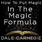 How to Put Magic in the Magic Formula | Dale Carnegie