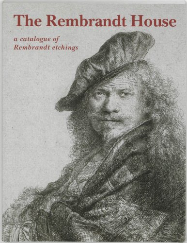 The Rembrandt House: A catalogue of Rembrandt etchings (Rembrandt Etching)