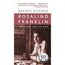 Rosalind Franklin: The Dark Lady of DNA