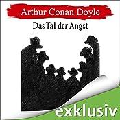 Das Tal der Angst (Sherlock Holmes 4) | Arthur Conan Doyle