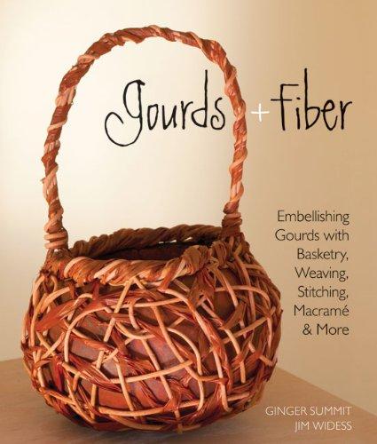 Fibre Craft Book (Gourds + Fiber: Embellishing Gourds with Basketry, Weaving, Stitching, Macramé & More)