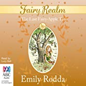 The Last Fairy-Apple Tree: Fairy Realm, Book 4 | Emily Rodda