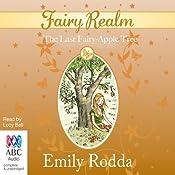 The Last Fairy-Apple Tree: Fairy Realm, Book 4 | Emily Rodda