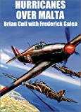 Hurricanes over Malta, Brian Cull and Frederick Galea, 1902304918
