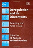 Deregulation and Its Discontents Re-Writing the Rules in Asia, Ramesh, 1845428773