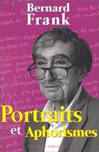 Portraits et Aphorismes par Bernard Frank