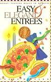 Easy and Elegant Entrees, Frank R. Blenn, 0945448406