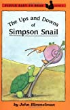 The Ups and Downs of Simpson Snail, Level 2, John Himmelman, 0140387269