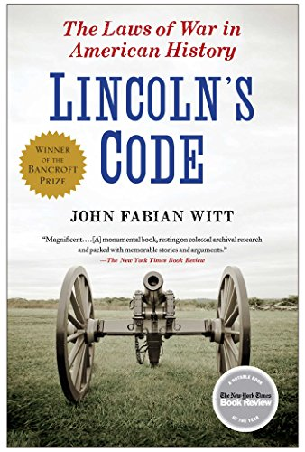 Amazon lincolns code the laws of war in american history lincolns code the laws of war in american history by witt john fabian fandeluxe Choice Image