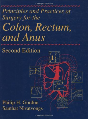 Principles and Practices of Surgery for the Colon, Rectum and Anus, Second Edition