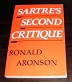 Sartre's Second Critique : An Explanation and Commentary, Aronson, Ronald, 0226028054