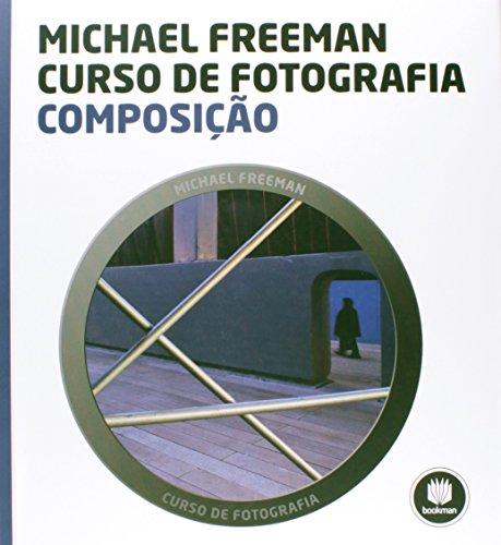 Composição - Coleção Curso de Fotografia