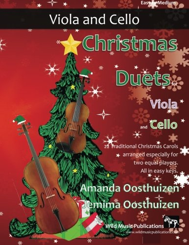 Christmas Duets for Viola and Cello: 22 Traditional Christmas Carols arranged especially for two equal players. All in easy keys.