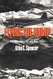 Flying the Hump, Otha C. Spencer, 0890966249