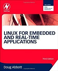 Linux for Embedded and Real-time Applications (Embedded Technology) by Doug Abbott 3rd edition (2012)