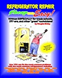 Cheap and Easy! Refrigerator Repair (Cheap and Easy! Appliance Repair...