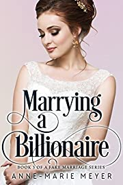 Marrying a Billionaire (A Fake Marriage Series Book 3)