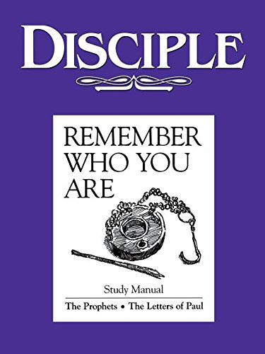 Disciple: Remember Who You Are: the Prophets, the Letters of Paul