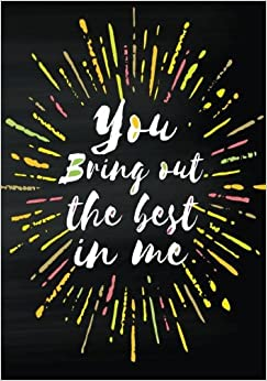 You Bring Out The Best In Me: Teacher Thank You Notebook (Teacher Appreciation Gift Notebook) (Gift Book For Teachers) (Volume 3)